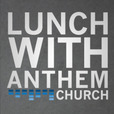 Lunch with Anthem show