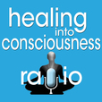 Healing into Consciousness Radio show