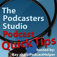 Podcast Quick Tips - Learn how to podcast one tip at a time show