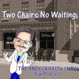 Two Chairs No Waiting Andy Griffith Show Fan Podcast show
