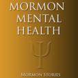 Mormon Mental Health ( LDS ) show