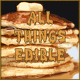All Things Edible - Your Seriously Tasty Podcast show
