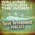 Walking Through the Word – New Testament Daily Podcast Commentary show