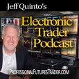 Electronic Trader with Jeff Quinto show