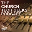 The Church Tech Geeks show