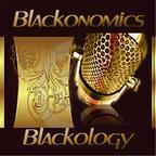 Blackonomics / Blackology show