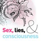 Sex,Lies & Consciousness | Blog Talk Radio Feed show