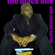 The Black One Podcast Network show