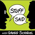 Stuff Said with Gregg Schigiel show