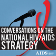 National HIV/AIDS Strategy Conversations with AIDS.gov show