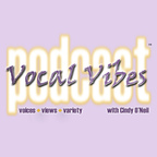 Vocal Vibes Podcast with Cindy O'Neil show
