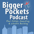 BiggerPockets Podcast : Real Estate Investing and Wealth Building show