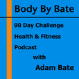 Body By Bate Health and Fitness and Weight Loss Podcast show