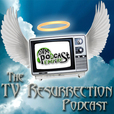 The TV Resurrection Podcast show