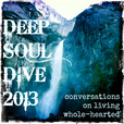 Deep Soul Dive: Conversations on Living Whole-Hearted show