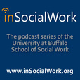 inSocialWork - The Podcast Series of the University at Buffalo School of Social Work show