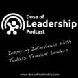 Dose of Leadership with Richard Rierson  | Authentic & Courageous Leadership Development show