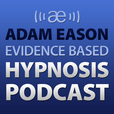 Adam Eason Evidence Based Hypnosis Podcast show