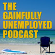 The Gainfully Unemployed Podcast show