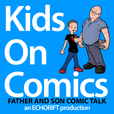 Kids On Comics | Father and Son Comic Book Talk | an ECHORIFT Production show
