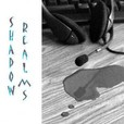 Shadow Realms show