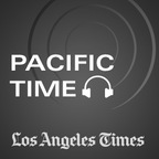 Pacific Time - Los Angeles Times show