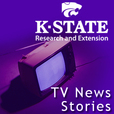 KSRE / College of Agriculture  Podcast - K-State Research and Extension: TV News Stories show