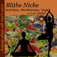 Blithe Niche Podcast: Nutrition / Mindfulness / Yoga / happy place all one's own show