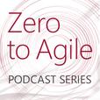 Zero to Agile Podcast Series show
