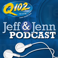 Q102 Jeff and Jenn Podcast show