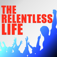 The Relentless Life show