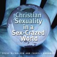 Christian Sexuality in a Sex-Crazed World show