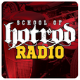 School of Hot Rod Radio show