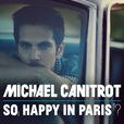 Michael Canitrot : So Happy In Paris show