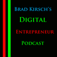 Brad Kirsch's Digital Entrepreneur Podcast » Podcast Feed show