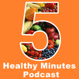 5 Healthy Minutes Podcast with Nick Marrs  show