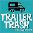 Trailer Trash w/ Mike and Garrett show