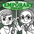 The Temporary Podcast show