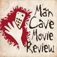 The Mancave Movie Review Podcast show