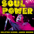 Soul Power Deleted Scene: James Brown show