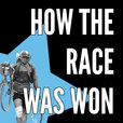 How The Race Was Won - The Best Pro Cycling Podcast Anywhere show