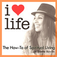 i heart life: The How-To of Spiritual Living show