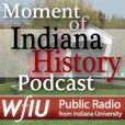 WFIU-FM: WFIU: Moment of Indiana History Podcast show