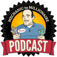 The Mechanic to Millionaire Podcast show