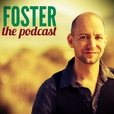 FOSTER the Podcast show