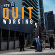 How To Start Living Show (formerly How to Quit Working) show