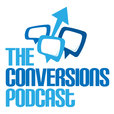 The Conversions Podcast – Learn Conversion Rate Optimization and Landing Page Optimization Strategies show