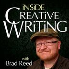 Inside Creative Writing—Weekly Podcast on Craft & Technique for Writers of Fiction and Creative Nonfiction show