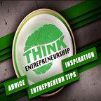 Think Entrepreneurship | Interviews with Entrepreneurs | Entrepreneur Tips, Advice, and Inspiration show