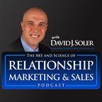 Relationship Marketing & Sales with David J Soler show